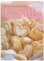 The big book of beautiful Biscuits: The Australian Women's Weekly cookbooks (engl.) 120 S.