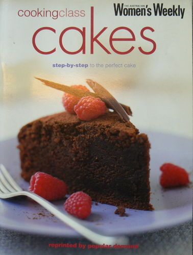 Cookingclass cakes, step-by-step to the perfect cake: The Australian Women's Weekly (engl.) 120 S.