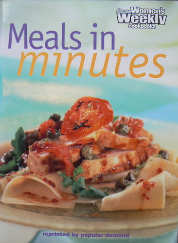 Meals in minutes: The Australian Women's Weekly cookbooks (engl.) 120 S.