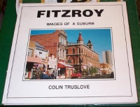 Fitzroy Images of a Suburb: Colin Truslove (engl.) 48 S.