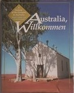 Australia, Willkommen: A History of the Germans in Australia (engl.) 282 S.