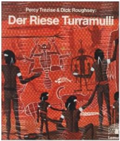 Der Riese Turramulli: Percy Trezise & Dick Roughsey (dt.) 32 S.