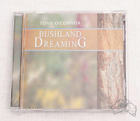 Bushland Dreaming: Tony O'Connor CD