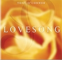 Lovesong: Tony O'Connor CD
