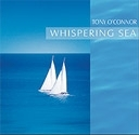 Whispering Sea: Tony O'Connor CD