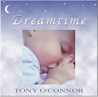 Dreamtime: Tony O'Connor Children's Relaxation CD