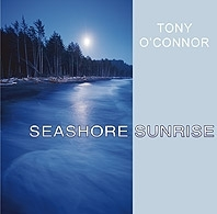 Seashore Sunrise: Tony O'Connor CD