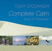 Complete Calm: Tony O'Connor CD