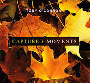 Captured Moments: Tony O'Connor CD