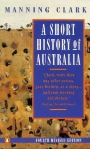 A Short History of Australia: Manning Clark (engl.) 354 S.