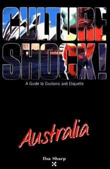 Culture Shock! Australia: Ilsa Sharp (engl.) 304 S.