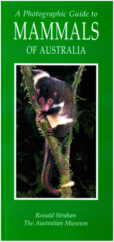 A Photographic Guide to Mammals of Australia: R. Strahan (engl.) 134 S.