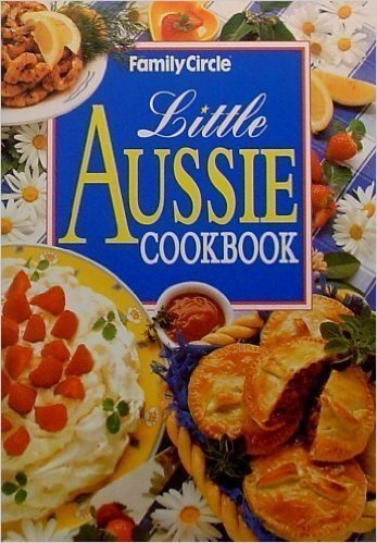 Little Aussie Cookbook: Family Circle cookbooks (engl.) 64 S.