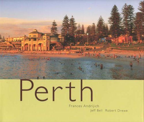 Perth: Frances Andrijich/Jeff Bell/Robert Drewe (engl.) 144 S.