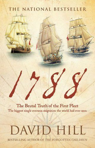 1788 The Brutal Truth of the First Fleet: David Hill (engl.) 392 S.