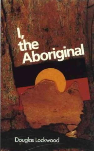 I, the Aboriginal: Douglas Lockwood (engl.) 242 S.