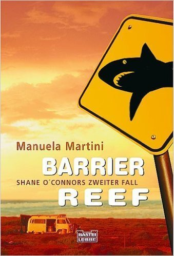 Barrier Reef-Shane O'Connors Zweiter Fall: Manuela Martini (dt.) 368 S.