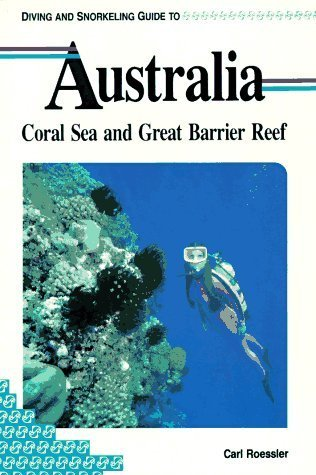 Australia Coral Sea and Great Barrier Reef Diving and Snorkling Guide (engl.) 88 S.