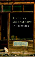 In Tasmanien: Nicholas Shakespeare (dt.) 498 S.