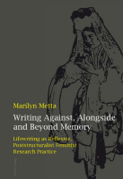 Writing Against, Alongside and Beyond Memory: Marilyn Metta (engl.) 312 S.