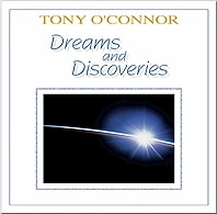 Of Dreams and Discoveries: Tony O'Connor CD