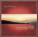 Under Southern Skies: Tony O'Connor CD