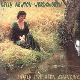Lately I've been Changing: Kelly Newton-Wordsworth CD
