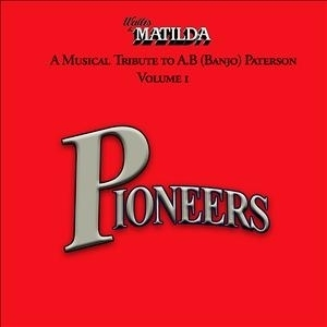 Pioneers A Musical Tribute to Banjo Patterson: Wallis & Matilda CD