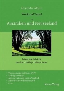 Work & Travel in Australien und Neuseeland: A. Albert (dt.)  128 S. (NZ)