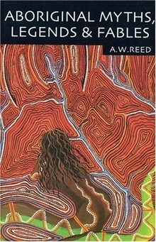 Aboriginal Myths, Legends & Fables: A.W. Reed (engl.) 413 S.