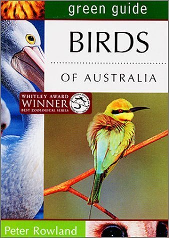 Birds of Australia: Green Guide (engl.): Peter Rowland 368 S.