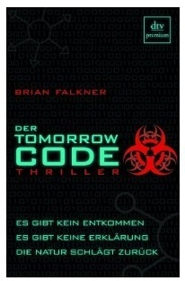 Der Tomorrow Code: Brian Falkner (dt.) 416 S. (NZ)