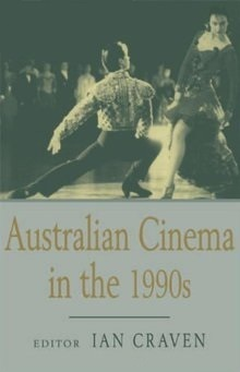 Australian Cinema in the 1990s: Ian Craven (ed.) 240 S.