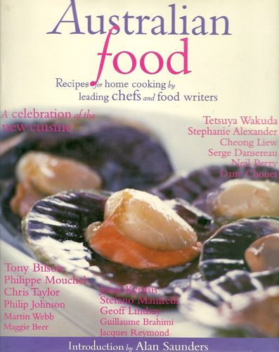 Australian Food: Recipes for home cooking by leading chefs and food writers (engl.) 224 S.