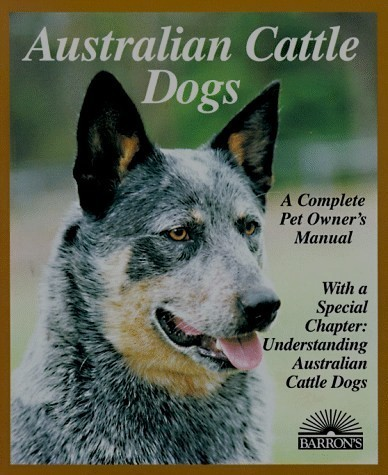 Australian Cattle Dogs: R. Beauchamp (engl.) 96 S.