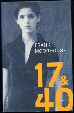 17 & 40: Frank Moorhouse (dt.) 256 S.