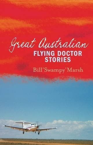 Great Australian Flying Doctor Stories: Bill Marsh (engl.) 256 S.
