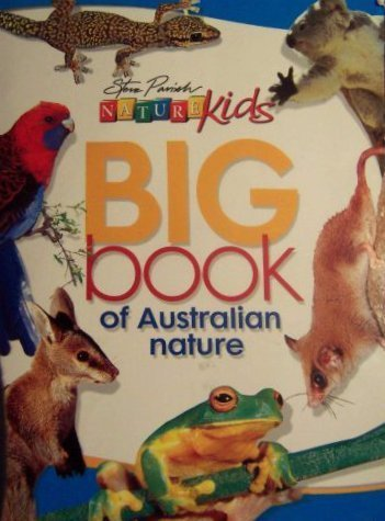 Big Book of Australian Nature: Steve Parish (engl.) 48 S.
