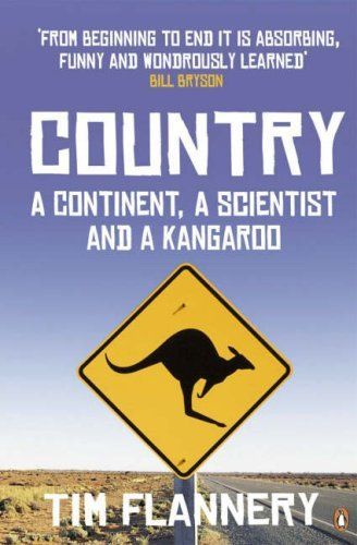 Country A Continent, A Scientist and a Kangaroo: Tim Flannery (engl.)  258 S.