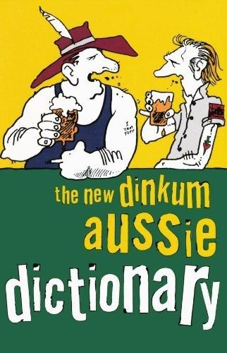 the new dinkum aussie dictionary: R. Beckett (engl.) 108 S.