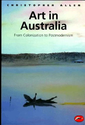 Art in Australia - From Colonisation to Postmodernism (engl.) 224 S.