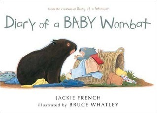 Diary of a Baby Wombat: Jackie French/Bruce Whatley (engl.) 32 S.