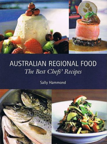 Australian Regional Food: The Best Chef's Recipes: Sally Hammond (engl.) 176 S.