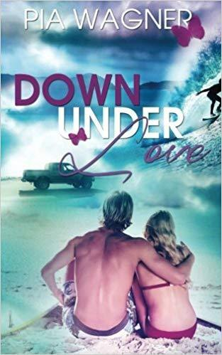 Down Under Love: Pia Wagner (dt.) 228 S